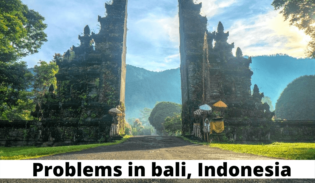 Top Problems in Bali, Indonesia